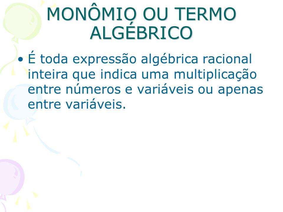 MONÔMIO OU TERMO ALGÉBRICO
