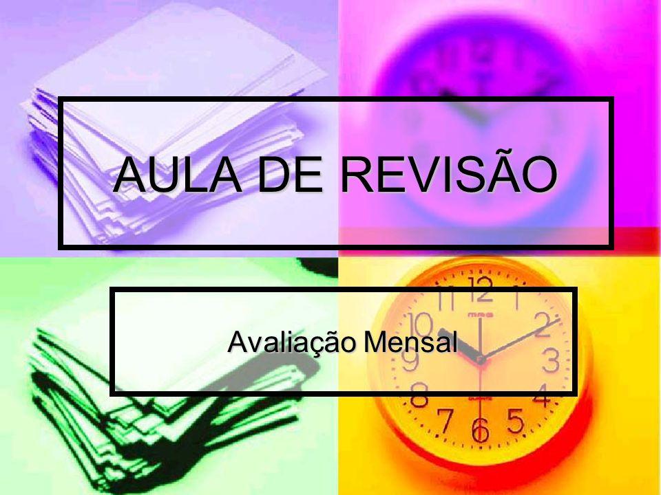 AULA DE REVISÃO Avaliação Mensal