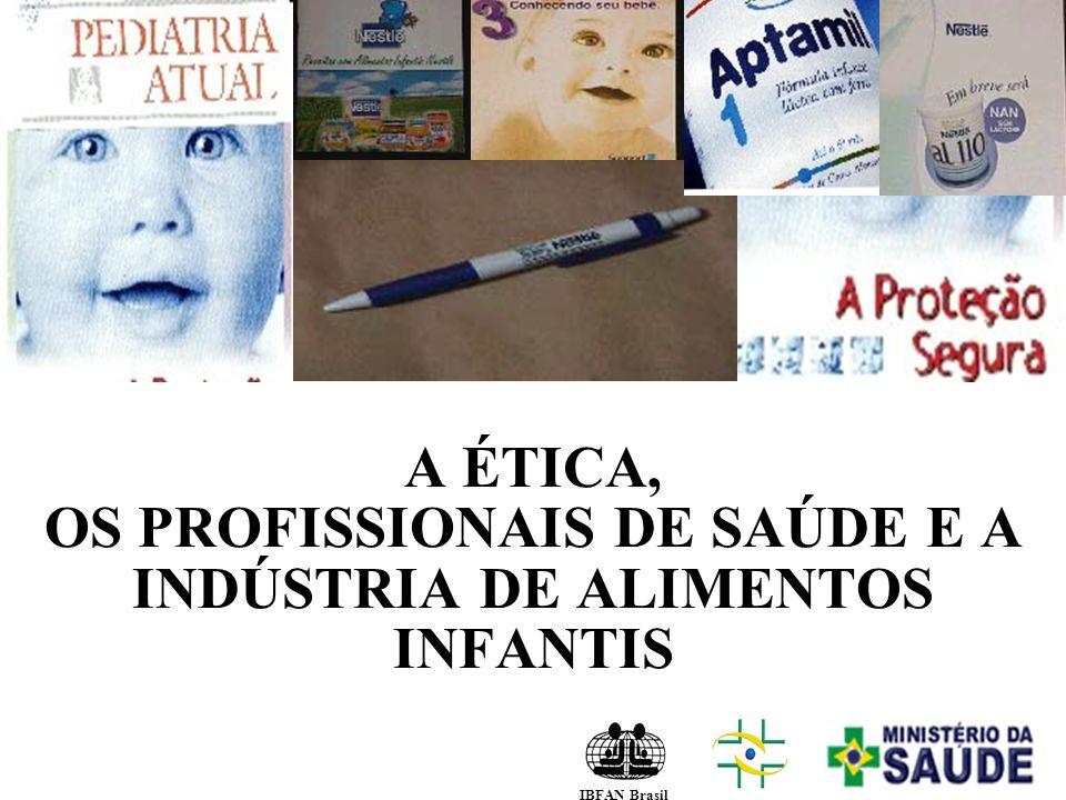 A ÉTICA, OS PROFISSIONAIS DE SAÚDE E A INDÚSTRIA DE ALIMENTOS INFANTIS