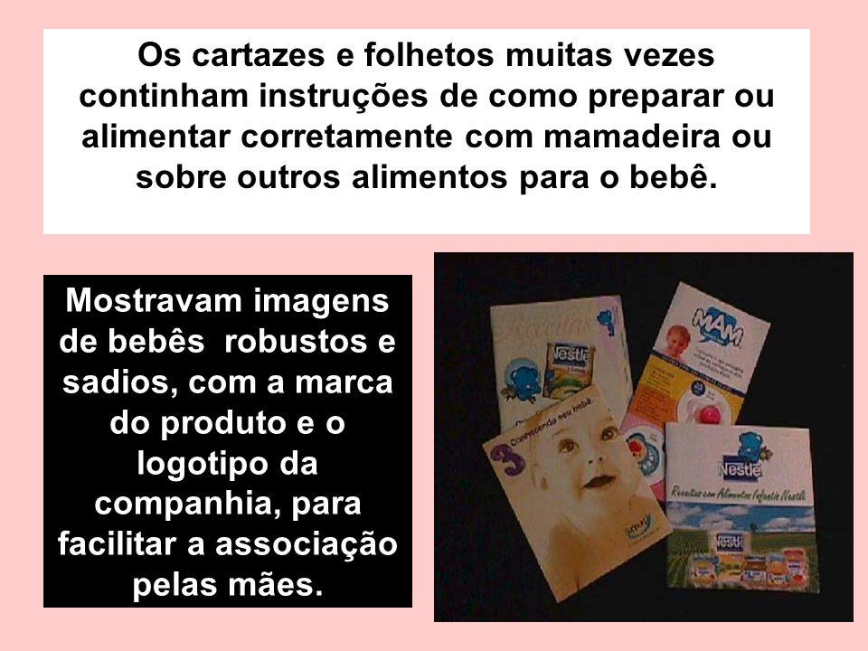 Mostravam imagens de bebês robustos e sadios, com a marca do produto e o logotipo da companhia, para facilitar a associação pelas mães.