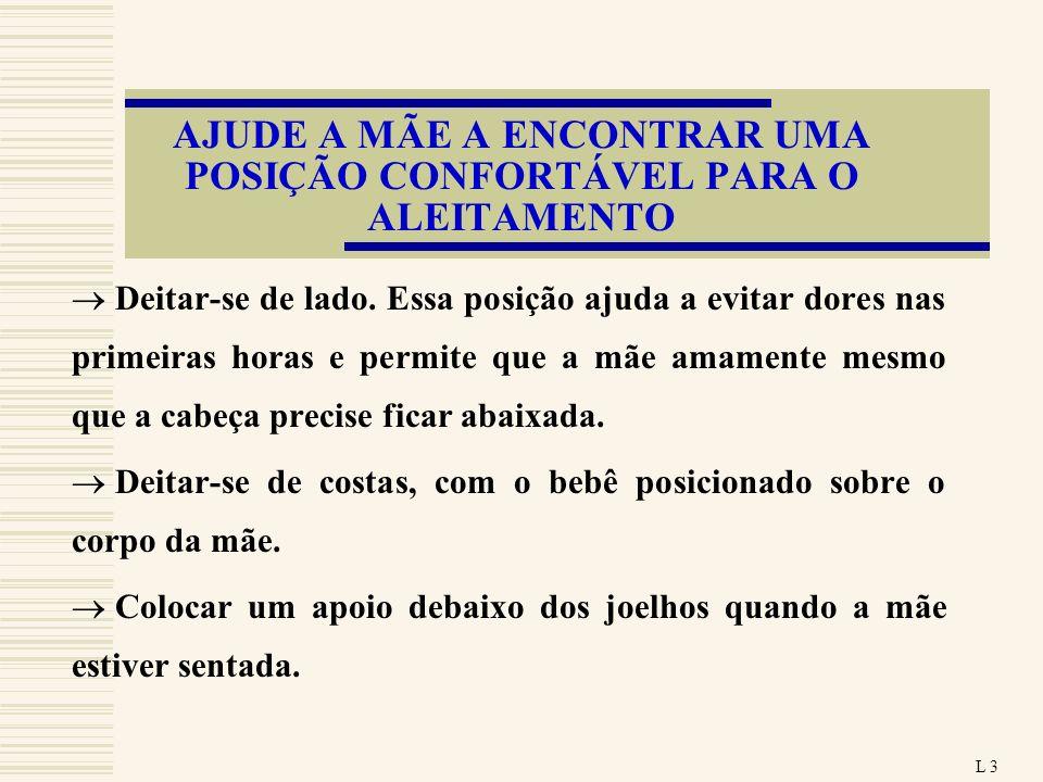 AJUDE A MÃE A ENCONTRAR UMA POSIÇÃO CONFORTÁVEL PARA O ALEITAMENTO