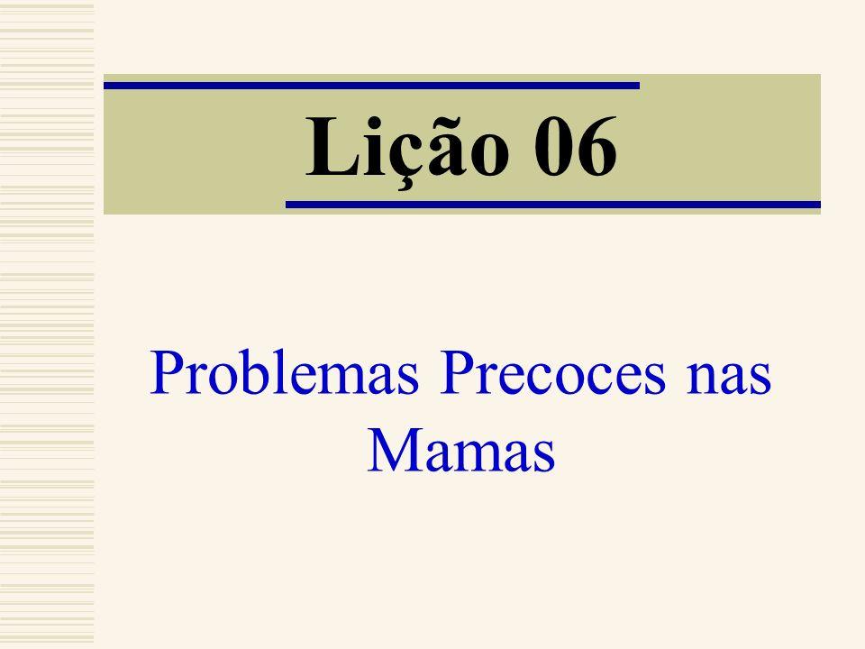 Problemas Precoces nas Mamas