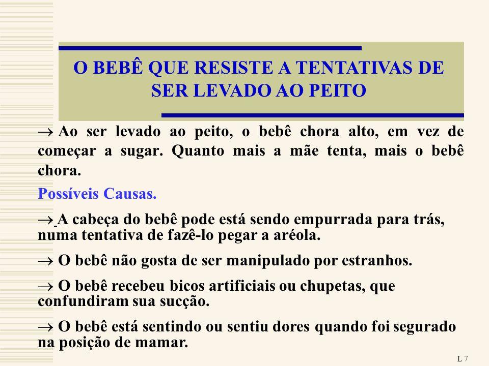 O BEBÊ QUE RESISTE A TENTATIVAS DE SER LEVADO AO PEITO