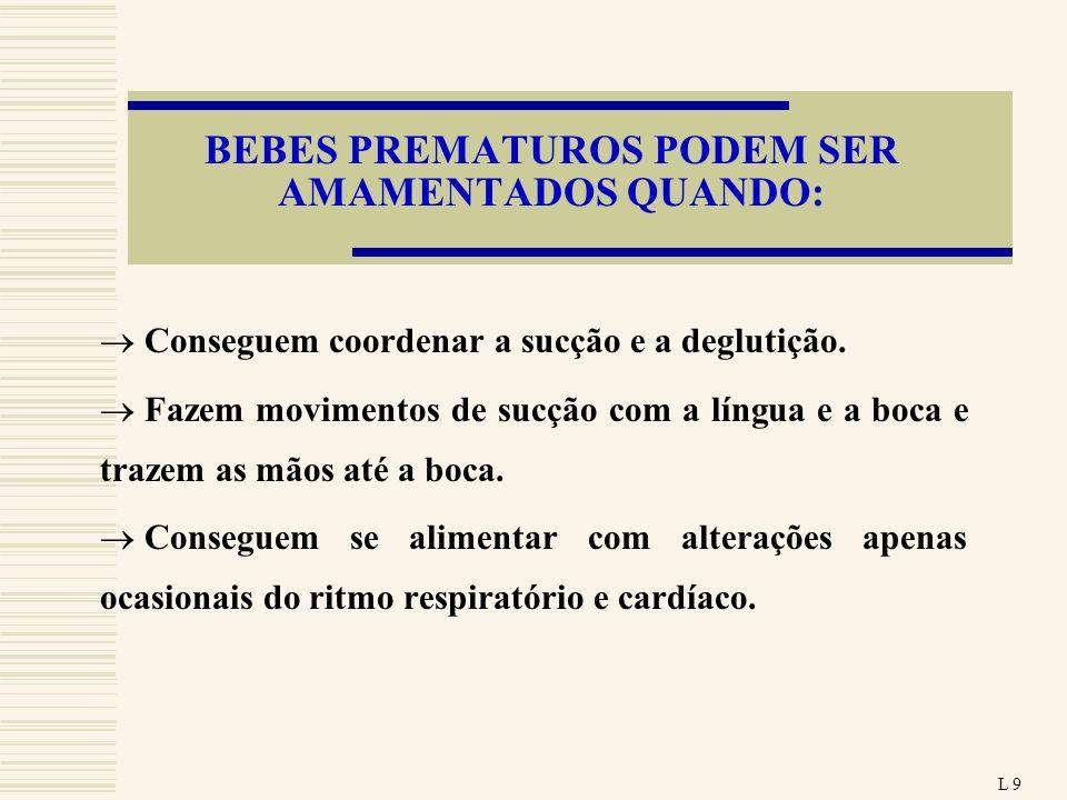 BEBES PREMATUROS PODEM SER AMAMENTADOS QUANDO: