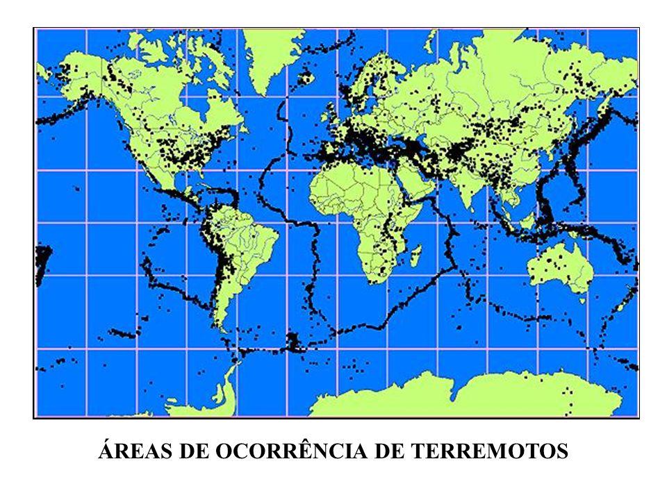ÁREAS DE OCORRÊNCIA DE TERREMOTOS