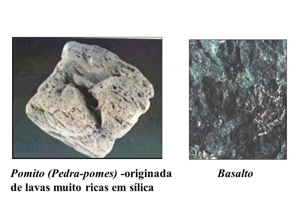 Pomito (Pedra-pomes) -originada de lavas muito ricas em sílica