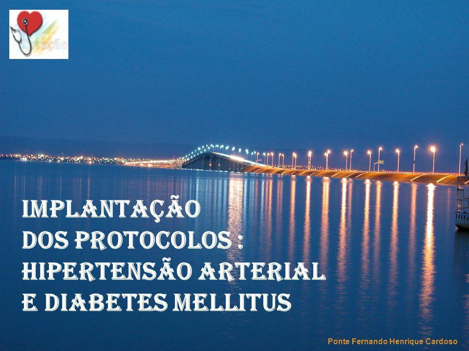 IMPLANTAÇÃO DOS PROTOCOLOS : HIPERTENSÃO ARTERIAL E DIABETES MELLITUS