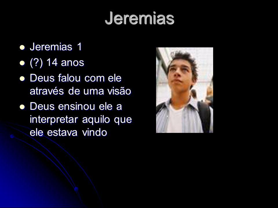Jeremias Jeremias 1 ( ) 14 anos