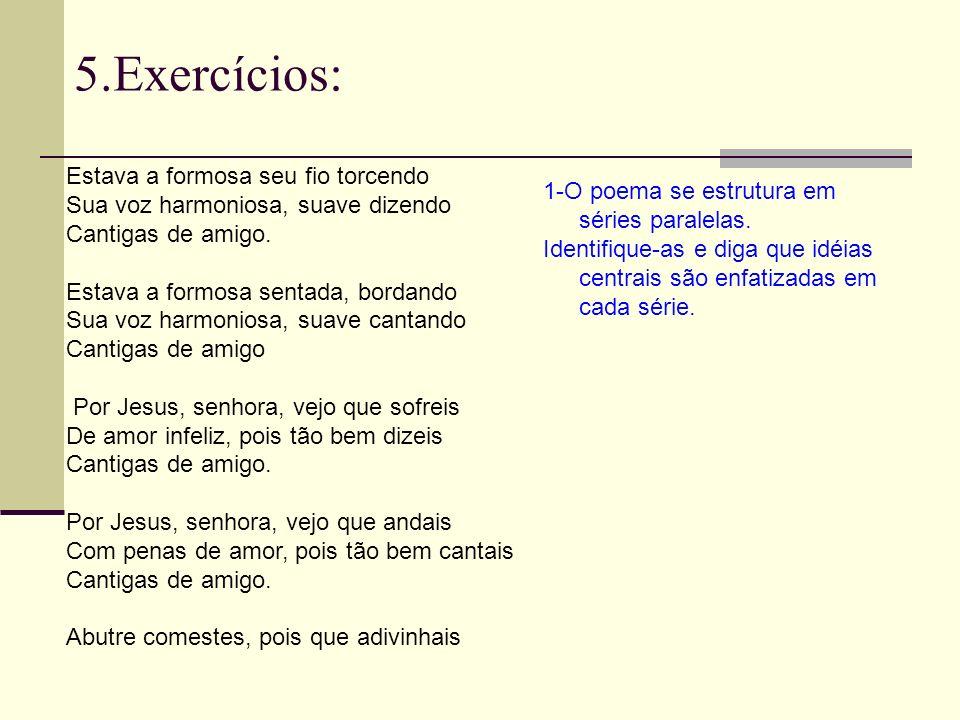 5.Exercícios: Estava a formosa seu fio torcendo