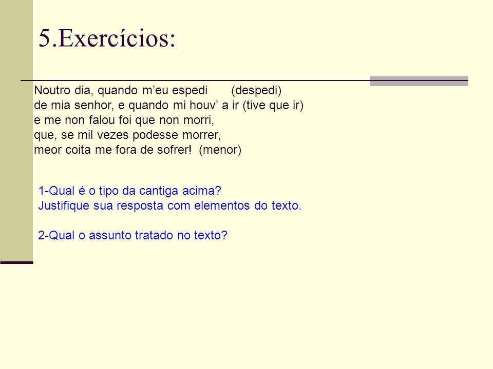 5.Exercícios: Noutro dia, quando m'eu espedi (despedi)