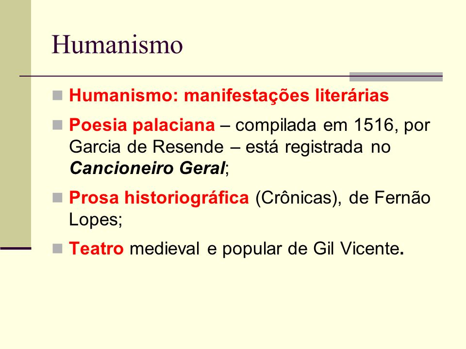 Humanismo Humanismo: manifestações literárias
