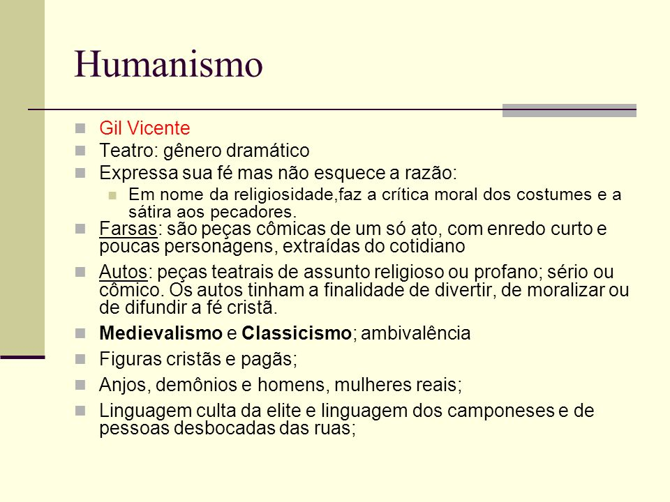 Humanismo Gil Vicente Teatro: gênero dramático