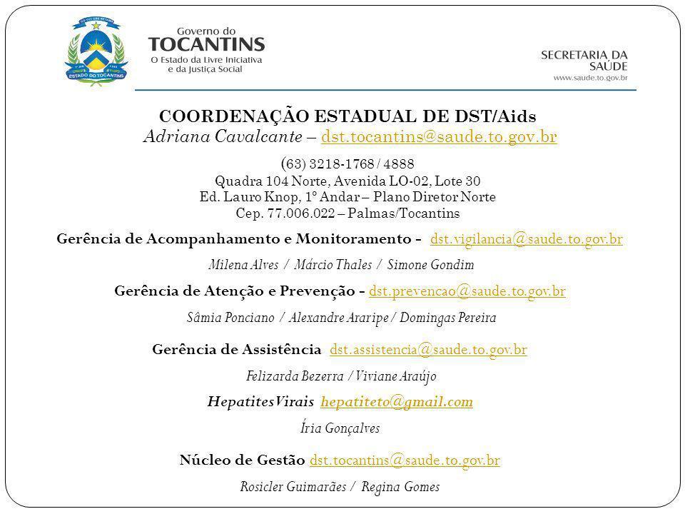 COORDENAÇÃO ESTADUAL DE DST/Aids Hepatites Virais hepatiteto@gmail.com