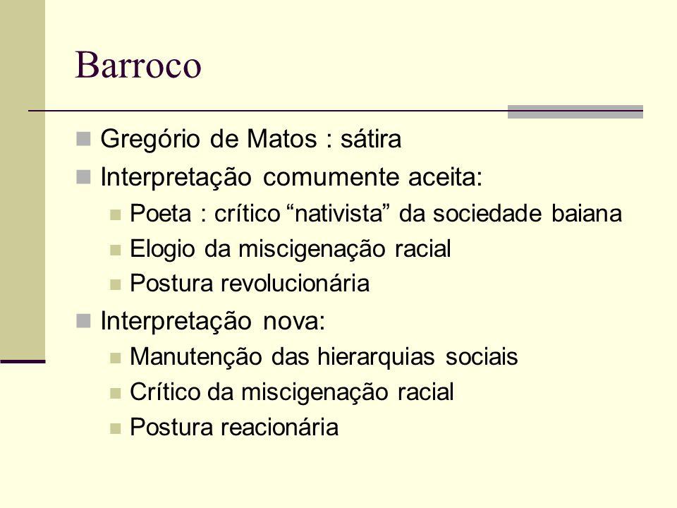 Barroco Gregório de Matos : sátira Interpretação comumente aceita: