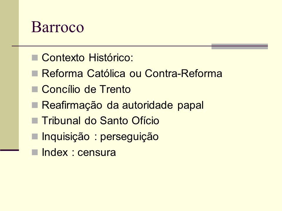 Barroco Contexto Histórico: Reforma Católica ou Contra-Reforma