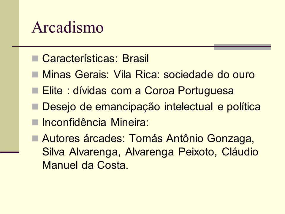 Arcadismo Características: Brasil