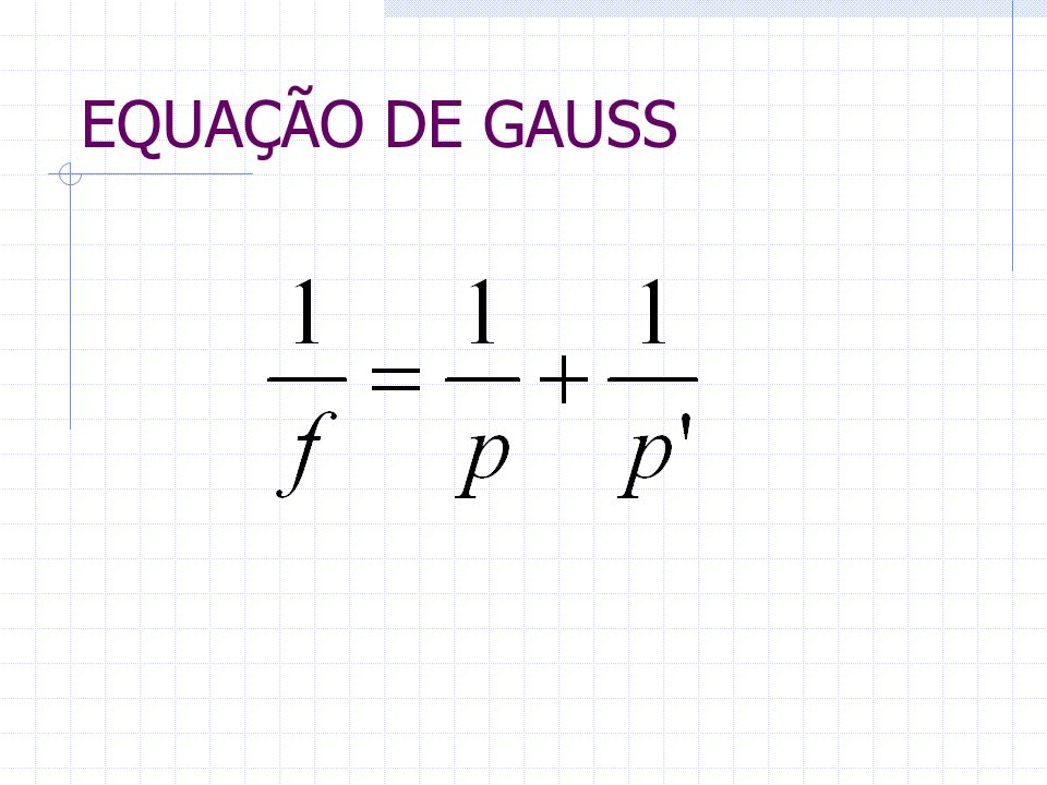 EQUAÇÃO DE GAUSS