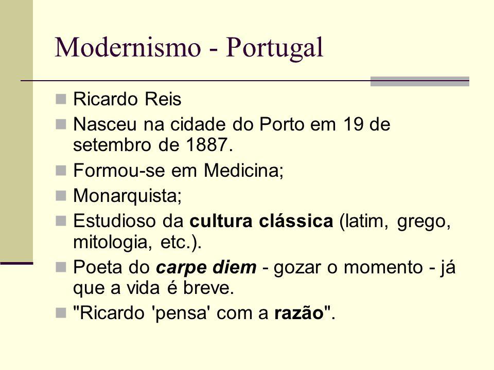 Modernismo - Portugal Ricardo Reis