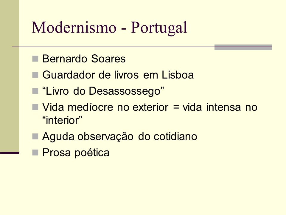 Modernismo - Portugal Bernardo Soares Guardador de livros em Lisboa