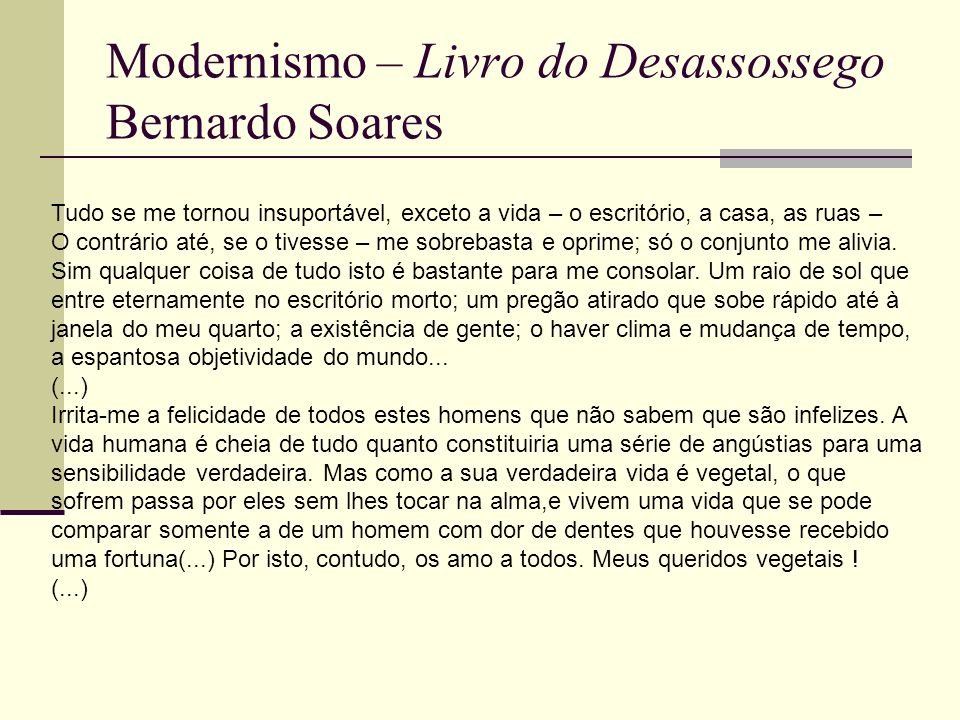 Modernismo – Livro do Desassossego Bernardo Soares