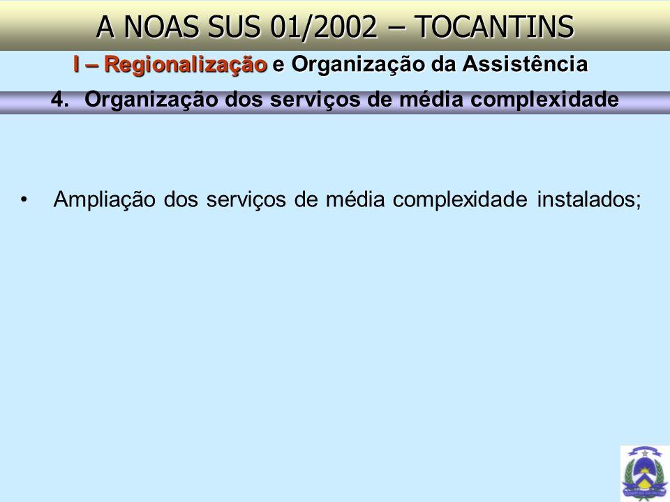 A NOAS SUS 01/2002 – TOCANTINSI – Regionalização e Organização da Assistência. Organização dos serviços de média complexidade.