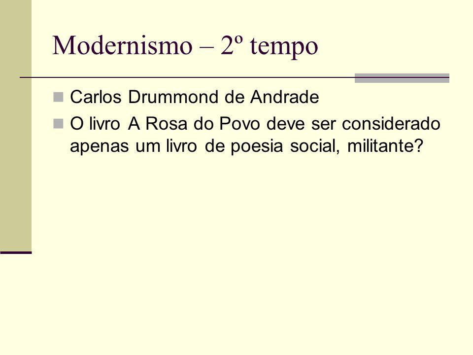 Modernismo – 2º tempo Carlos Drummond de Andrade