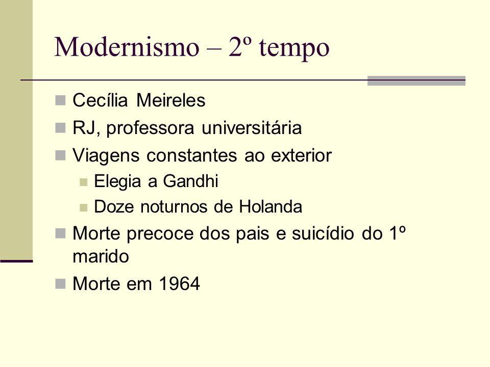 Modernismo – 2º tempo Cecília Meireles RJ, professora universitária