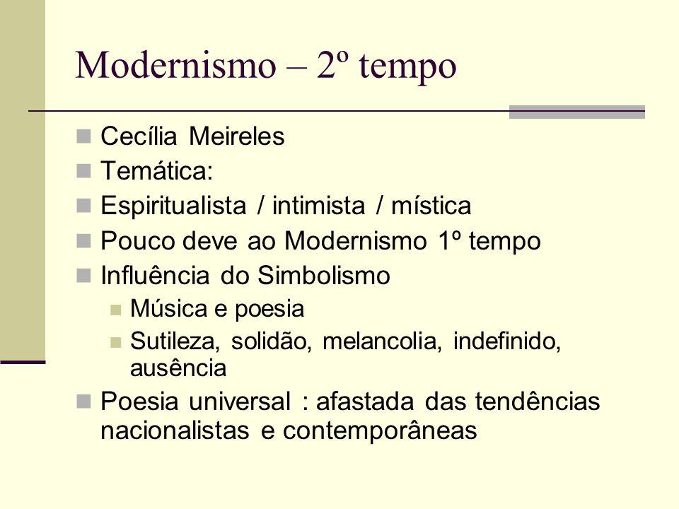 Modernismo – 2º tempo Cecília Meireles Temática: