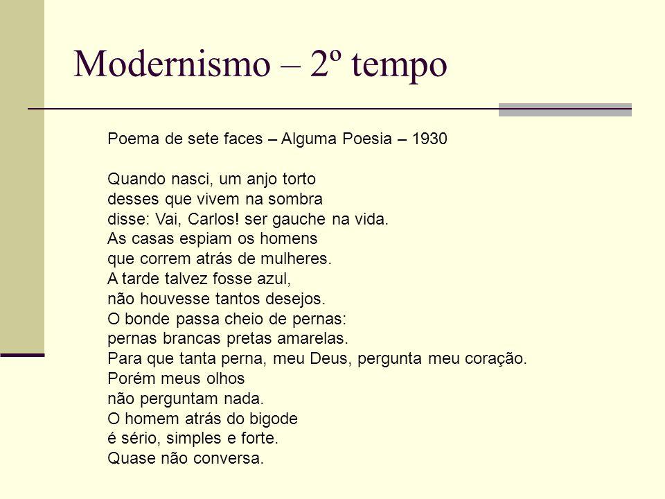 Modernismo – 2º tempo Poema de sete faces – Alguma Poesia – 1930