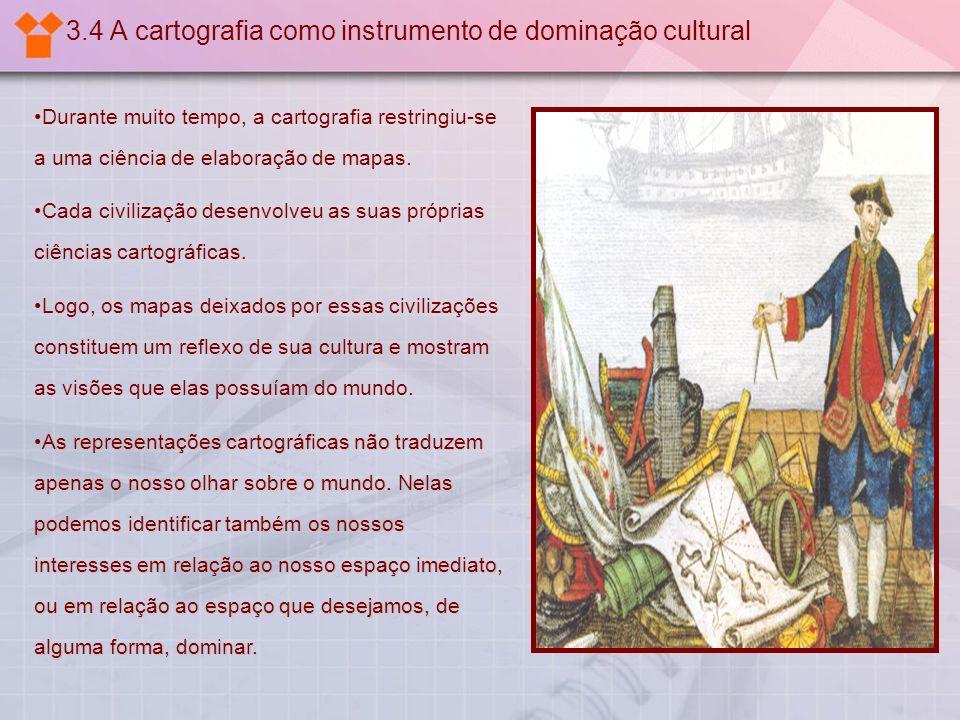 3.4 A cartografia como instrumento de dominação cultural