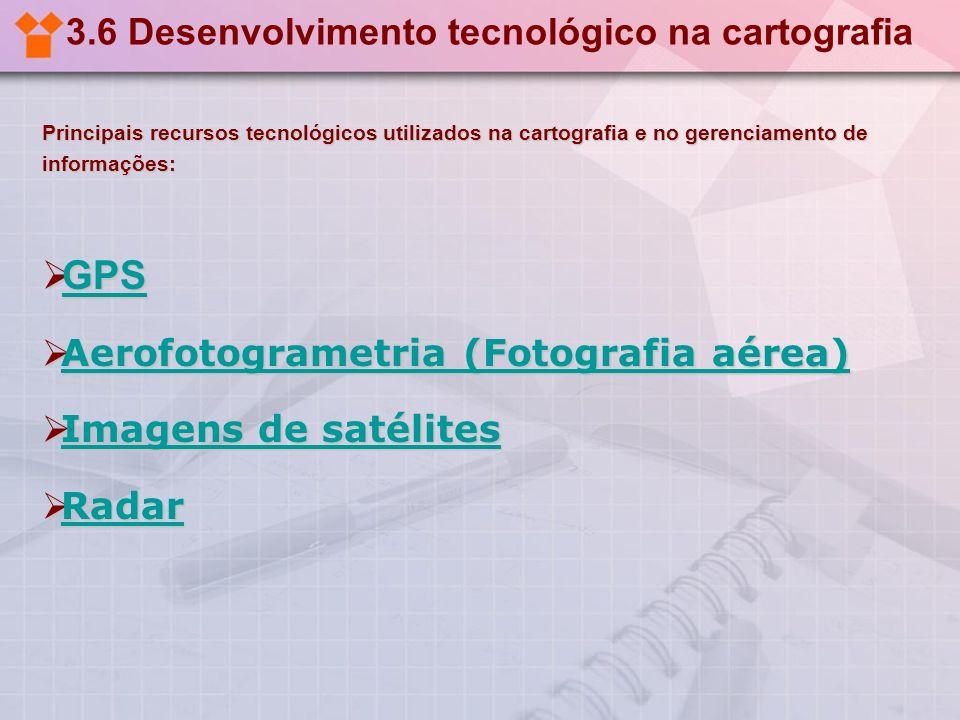 3.6 Desenvolvimento tecnológico na cartografia