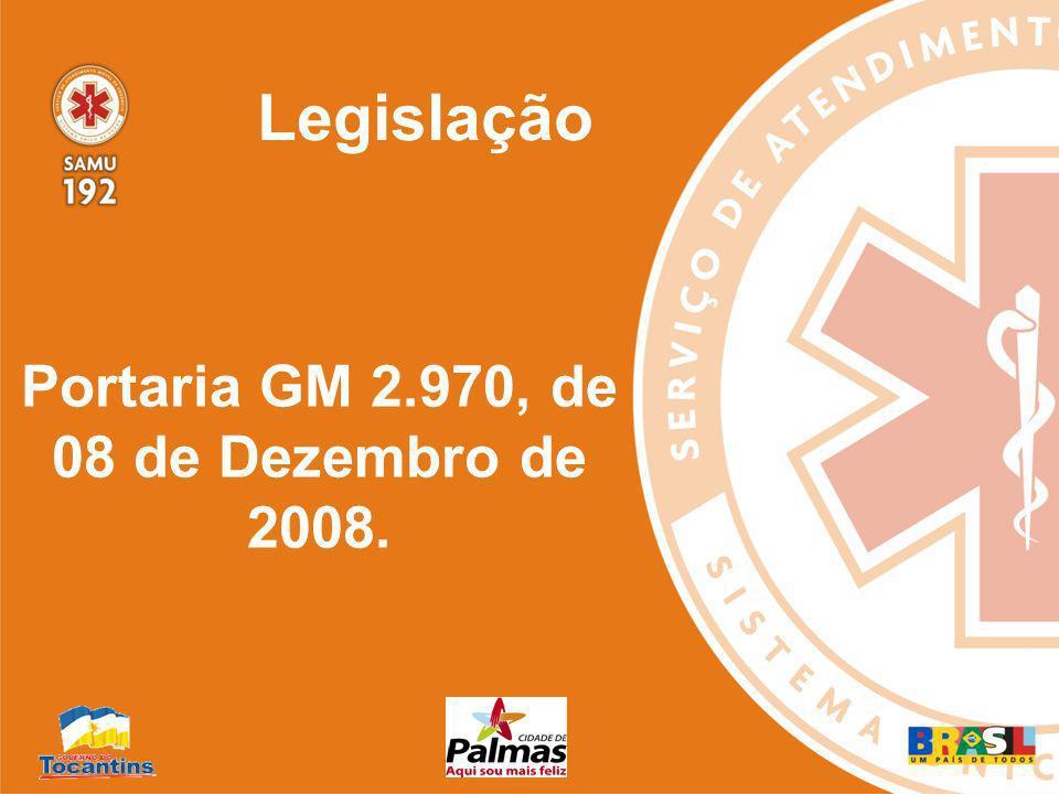 Portaria GM 2.970, de 08 de Dezembro de 2008.