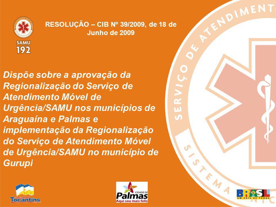 RESOLUÇÃO – CIB Nº 39/2009, de 18 de Junho de 2009