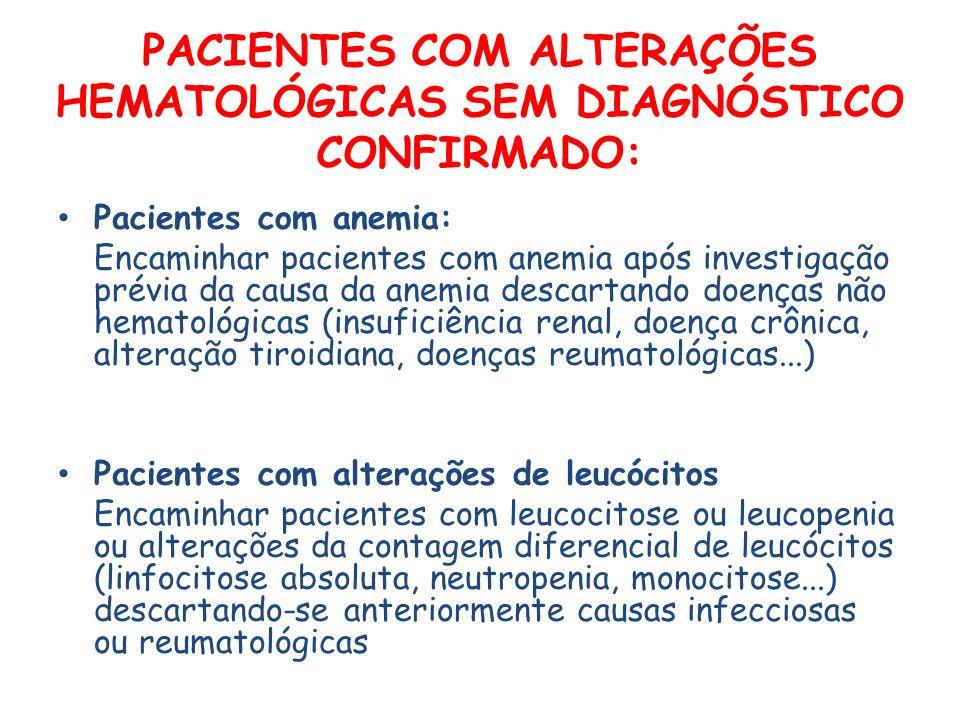 PACIENTES COM ALTERAÇÕES HEMATOLÓGICAS SEM DIAGNÓSTICO CONFIRMADO: