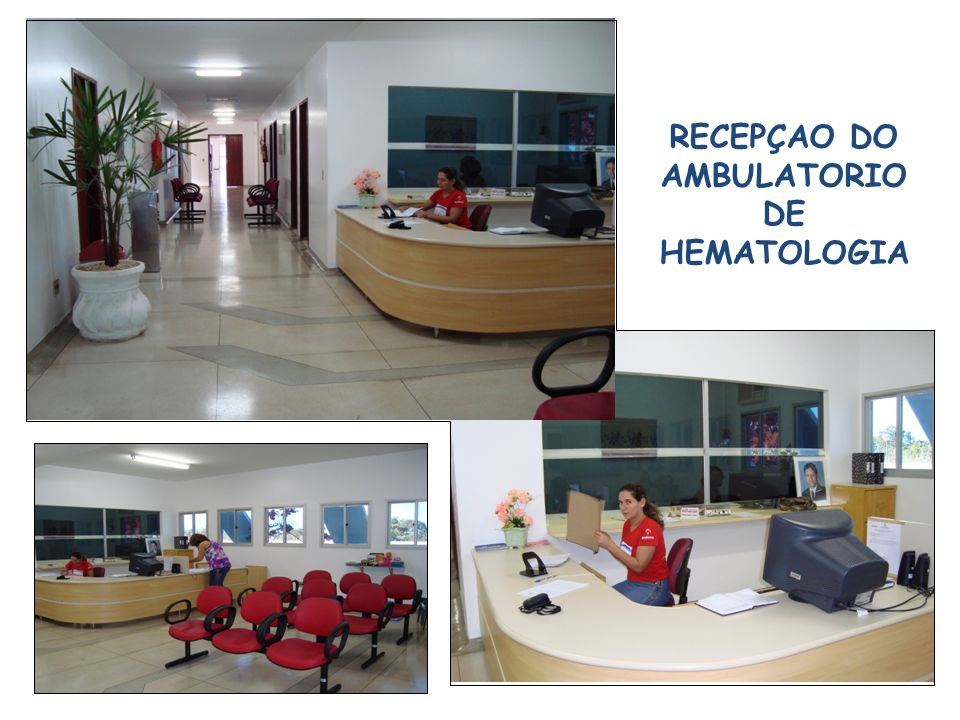 RECEPÇAO DO AMBULATORIO DE HEMATOLOGIA