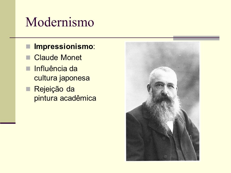 Modernismo Impressionismo: Claude Monet Influência da cultura japonesa