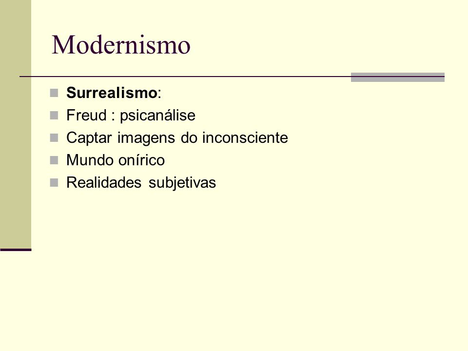 Modernismo Surrealismo: Freud : psicanálise
