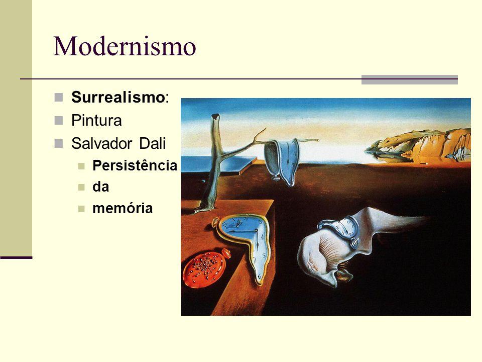 Modernismo Surrealismo: Pintura Salvador Dali Persistência da memória