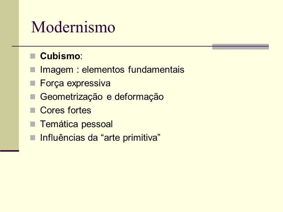 Modernismo Cubismo: Imagem : elementos fundamentais Força expressiva