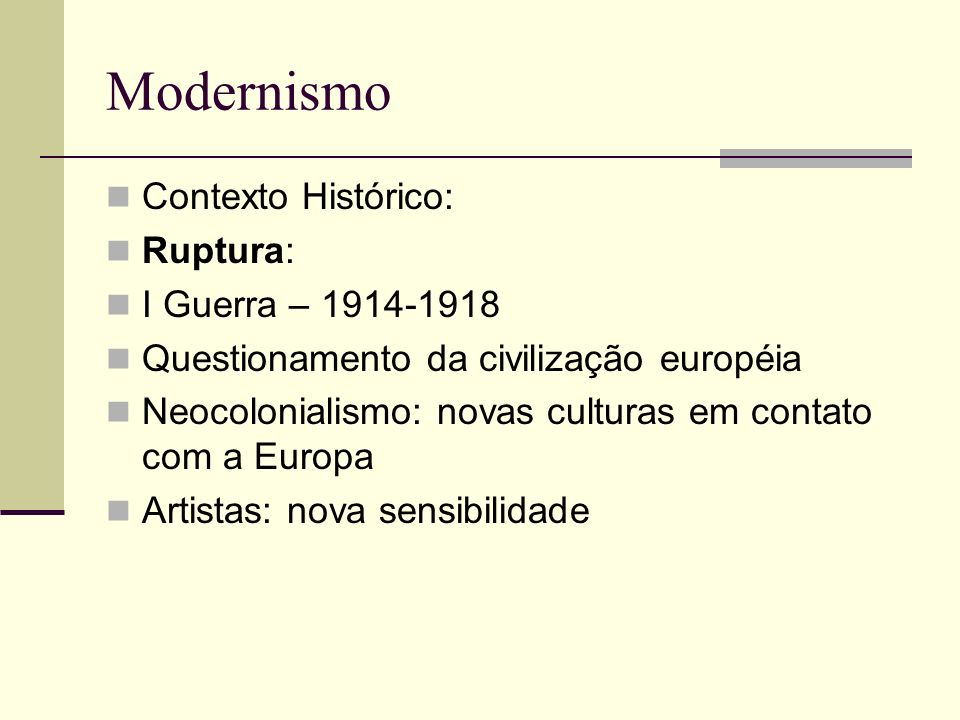 Modernismo Contexto Histórico: Ruptura: I Guerra – 1914-1918