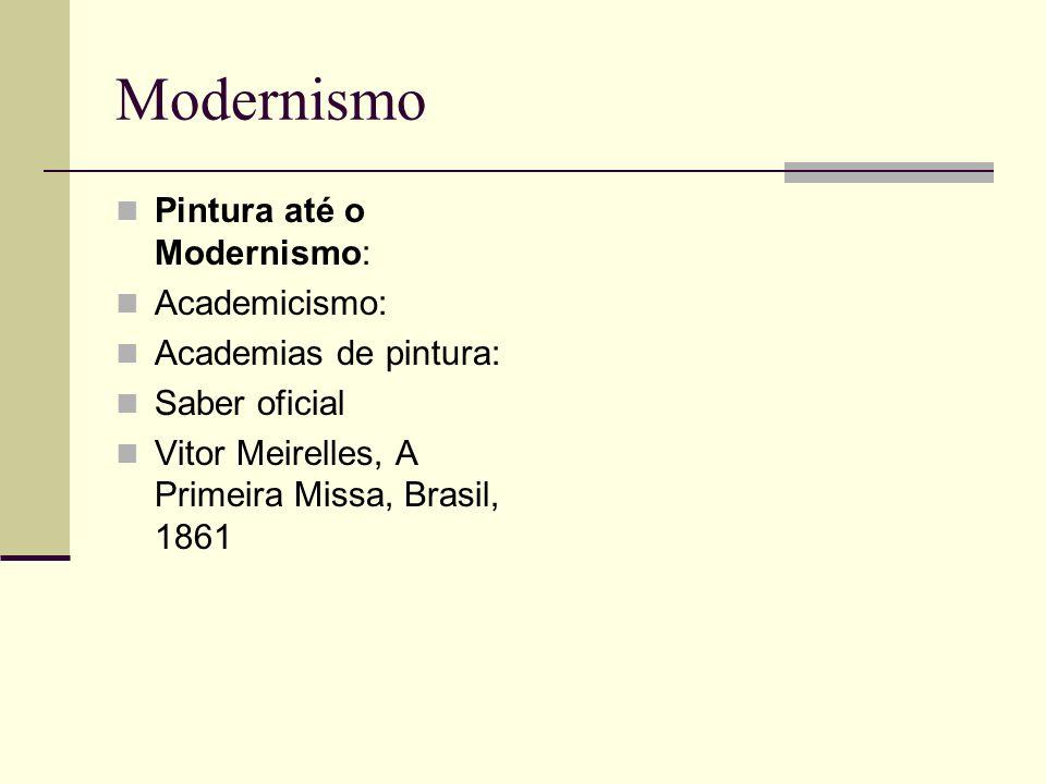 Modernismo Pintura até o Modernismo: Academicismo: