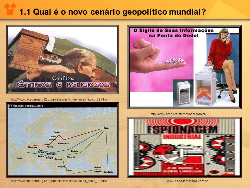 1.1 Qual é o novo cenário geopolítico mundial