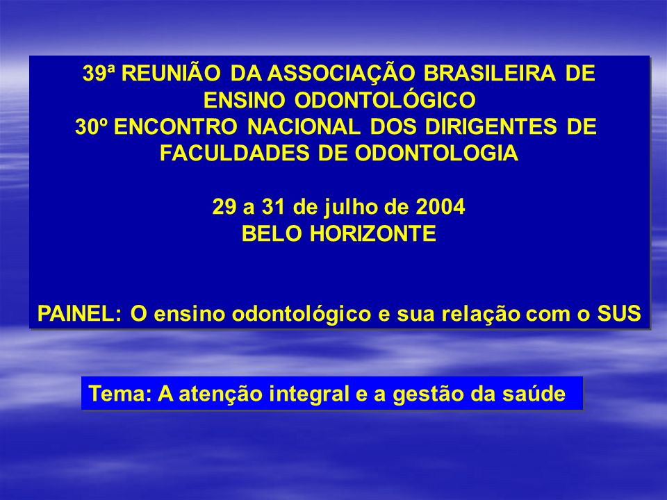 39ª REUNIÃO DA ASSOCIAÇÃO BRASILEIRA DE ENSINO ODONTOLÓGICO