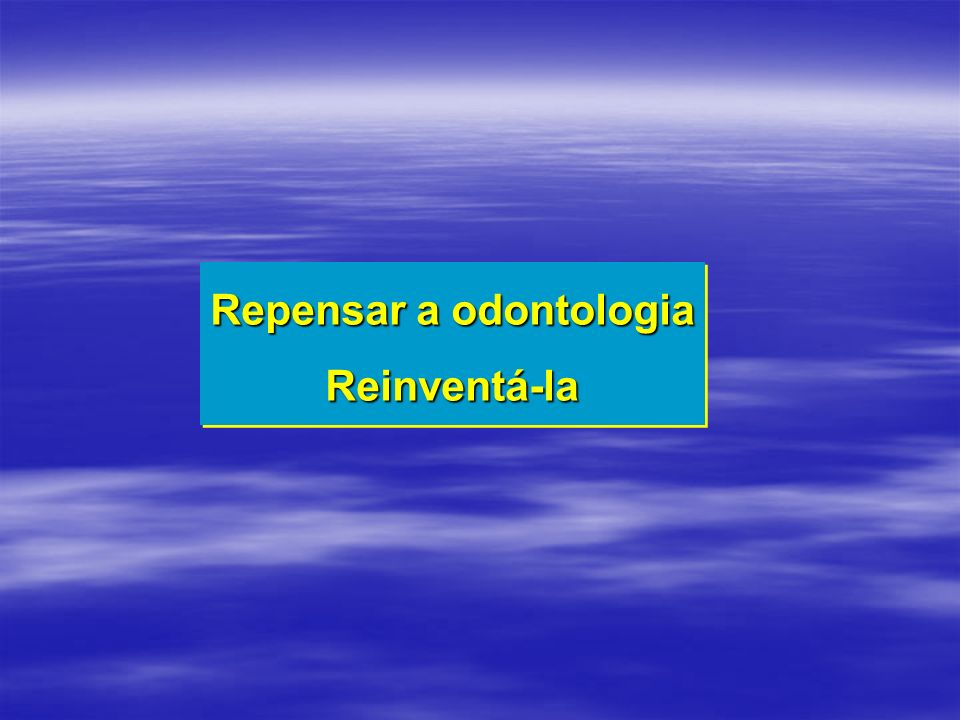 Repensar a odontologia