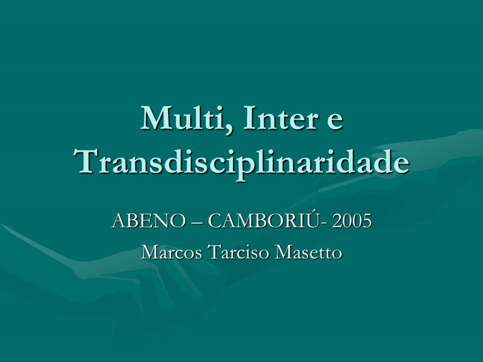 Multi, Inter e Transdisciplinaridade
