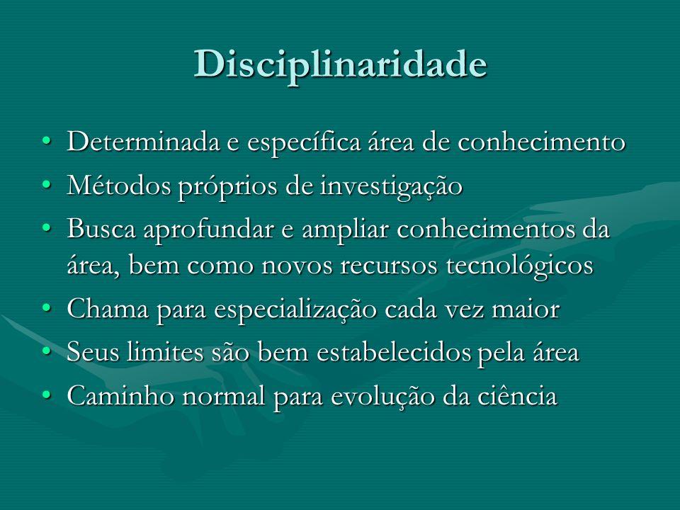 Disciplinaridade Determinada e específica área de conhecimento