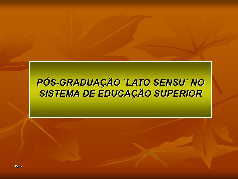 PÓS-GRADUAÇÃO `LATO SENSU` NO SISTEMA DE EDUCAÇÃO SUPERIOR
