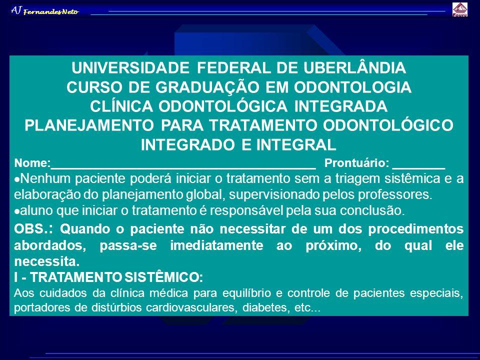 UNIVERSIDADE FEDERAL DE UBERLÂNDIA CURSO DE GRADUAÇÃO EM ODONTOLOGIA
