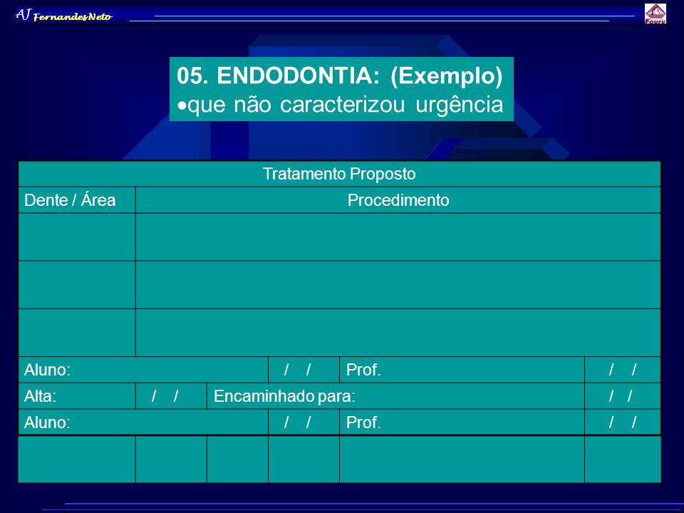 05. ENDODONTIA: (Exemplo) que não caracterizou urgência