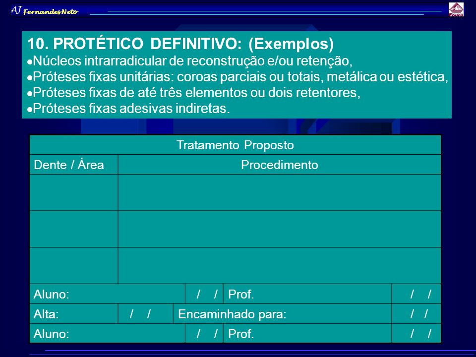 10. PROTÉTICO DEFINITIVO: (Exemplos)